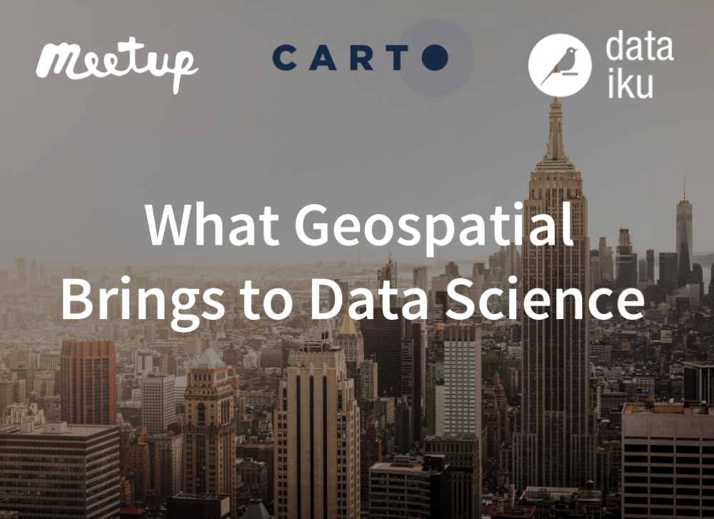 NYC Meetup: What Geospatial Brings to Data Science