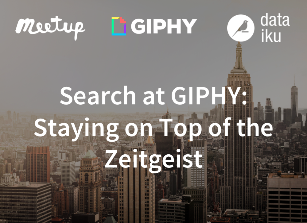 NYC Meetup: Search at GIPHY: Staying on Top of the Zeitgeist