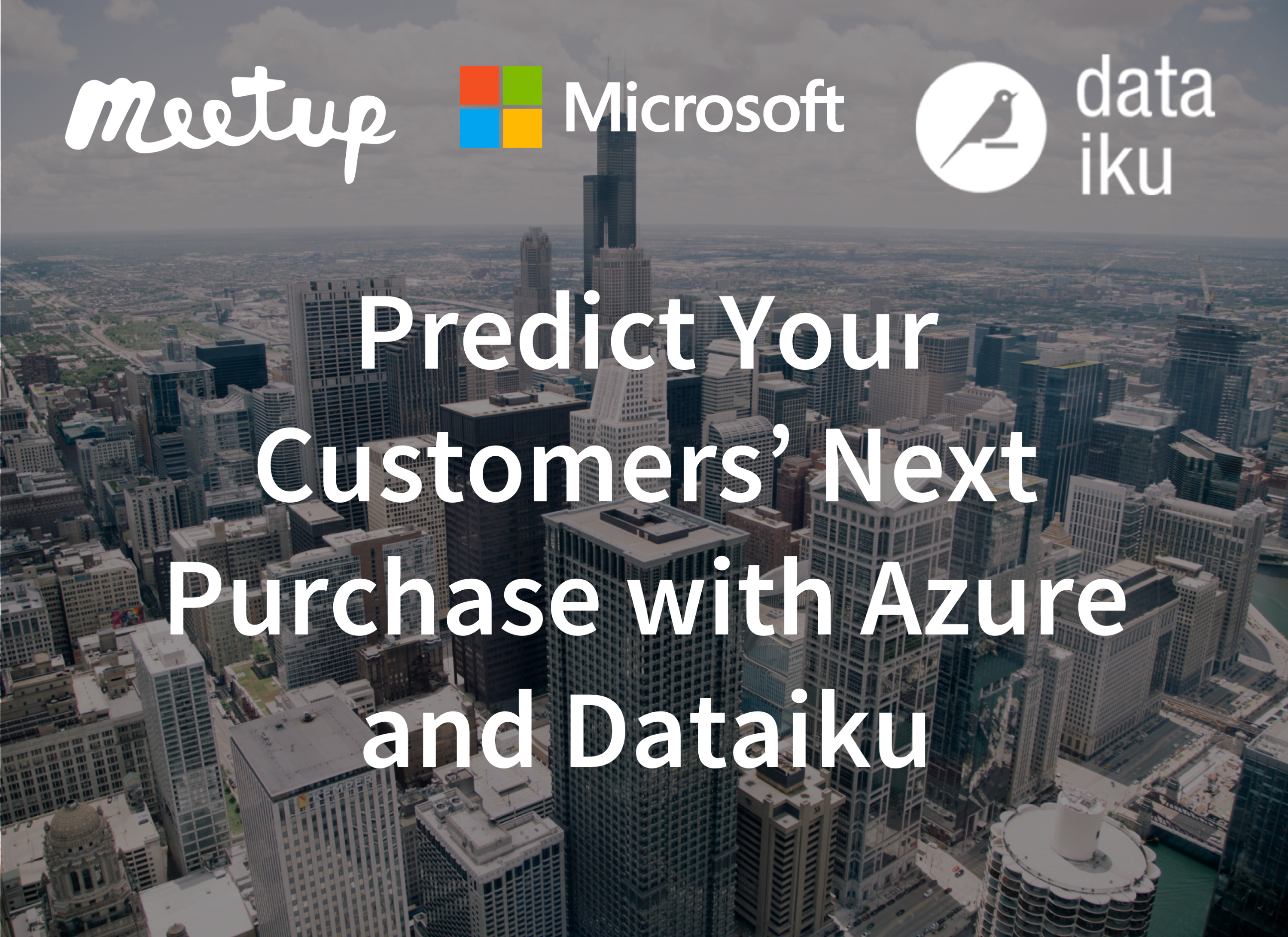 Chicago Meetup: Predict Your Customers' Next Purchase