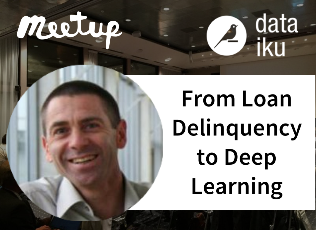 London Meetup: Data Science x Finance: From Loan Delinquency to Deep Learning