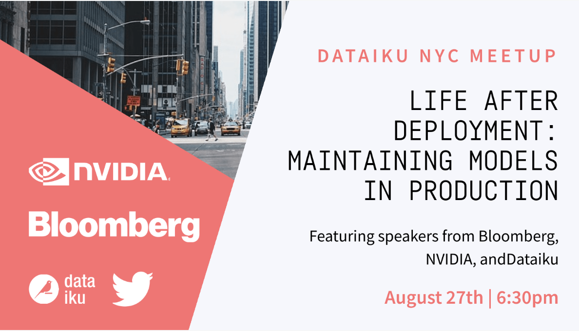 NYC Meetup - Life after Deployment, Maintaining Models in Production